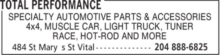 Total Performance (204-888-6825) - Display Ad - 4x4, MUSCLE CAR, LIGHT TRUCK, TUNER SPECIALTY AUTOMOTIVE PARTS & ACCESSORIES RACE, HOT-ROD AND MORE