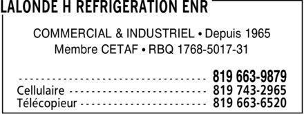 Lalonde H Réfrigération Enr (819-663-9879) - Annonce illustrée======= - COMMERCIAL & INDUSTRIEL ¿ Depuis 1965 Membre CETAF ¿ RBQ 1768-5017-31