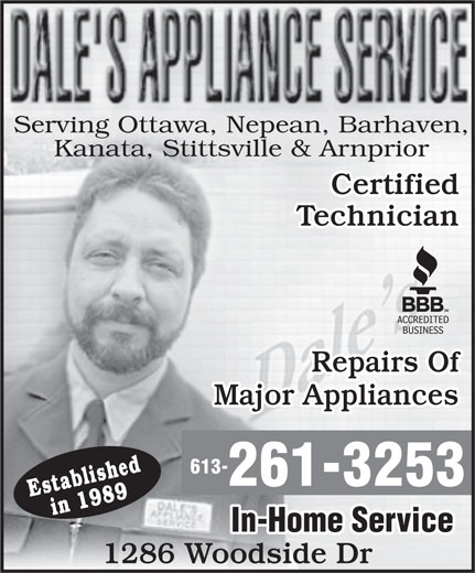 Dale's Appliance Service (613-261-3253) - Display Ad - Serving Ottawa, Nepean, Barhaven, Kanata, Stittsville & Arnprior Certified Technician Repairs Of Major Appliances 613- 261-3253 Establishedin 1989 In-Home Service 1286 Woodside Dr Serving Ottawa, Nepean, Barhaven, Kanata, Stittsville & Arnprior Certified Technician Repairs Of Major Appliances 613- 261-3253 Establishedin 1989 In-Home Service 1286 Woodside Dr