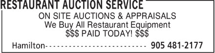 Restaurant Auction Service (905-481-2177) - Display Ad - ON SITE AUCTIONS & APPRAISALS We Buy All Restaurant Equipment $$$ PAID TODAY! $$$