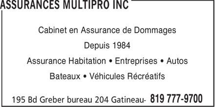 Assurances MultiPro Inc (819-777-9700) - Display Ad - Depuis 1984 Cabinet en Assurance de Dommages Assurance Habitation • Entreprises • Autos Bateaux • Véhicules Récréatifs