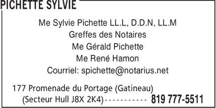 Sylvie Pichette (819-777-5511) - Annonce illustrée======= - Me Sylvie Pichette LL.L, D.D.N, LL.M Greffes des Notaires Me Gérald Pichette Me René Hamon Courriel: spichette@notarius.net