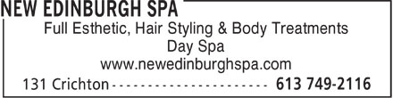 New Edinburgh Hairstyling & Spa (613-749-2116) - Display Ad - Full Esthetic, Hair Styling & Body Treatments Day Spa www.newedinburghspa.com Full Esthetic, Hair Styling & Body Treatments Day Spa www.newedinburghspa.com