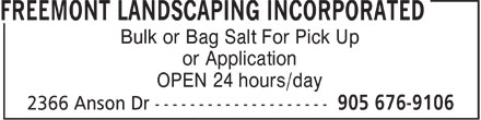 Freemont Landscaping Incorporated (905-676-9106) - Annonce illustrée======= - Bulk or Bag Salt For Pick Up or Application OPEN 24 hours/day