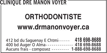 Clinique d'orthodontie Dre Manon Voyer (418-698-8688) - Annonce illustrée======= - www.drmanonvoyer.ca ORTHODONTISTE