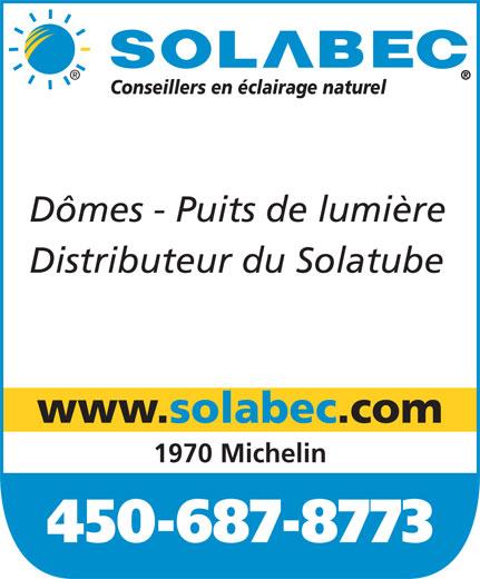 Solabec (450-687-8773) - Annonce illustrée======= - Conseillers en éclairage naturel Dômes - Puits de lumière Distributeur du Solatube www.solabec.com 1970 Michelin 450-687-8773  Conseillers en éclairage naturel Dômes - Puits de lumière Distributeur du Solatube www.solabec.com 1970 Michelin 450-687-8773