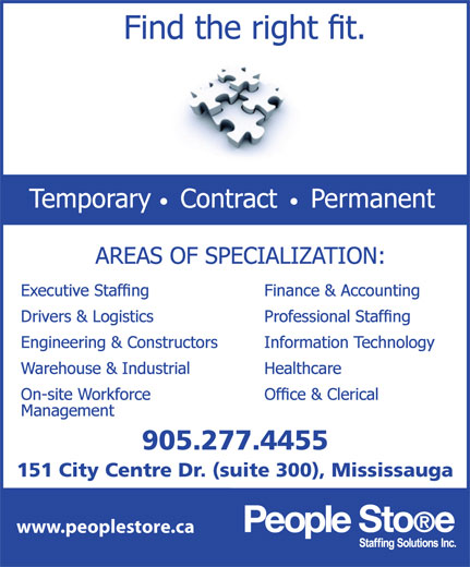 People Store Staffing Solutions Inc (519-601-6866) - Display Ad - 905.277.4455 151 City Centre Dr. (suite 300), Mississauga www.peoplestore.ca