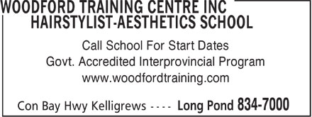 Woodford Training Centre Inc Hairstylist-Aesthetics School (709-834-7000) - Display Ad - Call School For Start Dates Govt. Accredited Interprovincial Program www.woodfordtraining.com