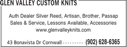 Glen Valley Custom Knits (902-628-6365) - Display Ad - Auth Dealer Silver Reed, Artisan, Brother, Passap Sales & Service, Lessons Available, Accessories www.glenvalleyknits.com