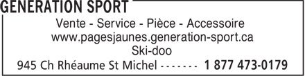 Génération Sport (1-888-454-9711) - Annonce illustrée======= - Vente - Service - Pice - Accessoire www.pagesjaunes.generation-sport.ca Ski-doo
