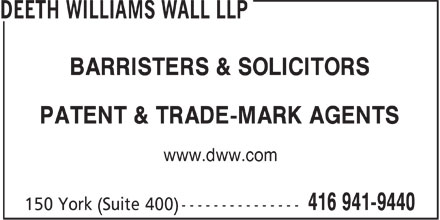 Deeth Williams Wall LLP (416-941-9440) - Annonce illustrée======= - BARRISTERS & SOLICITORS PATENT & TRADE-MARK AGENTS www.dww.com  BARRISTERS & SOLICITORS PATENT & TRADE-MARK AGENTS www.dww.com  BARRISTERS & SOLICITORS PATENT & TRADE-MARK AGENTS www.dww.com  BARRISTERS & SOLICITORS PATENT & TRADE-MARK AGENTS www.dww.com