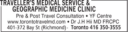 Traveller's Medical Service & Geographic Medicine Clinic (416-350-3555) - Annonce illustrée======= - Pre & Post Travel Consultation • YF Centre www.torontotravelmd.com • Dr J.H Hii MD FRCPC