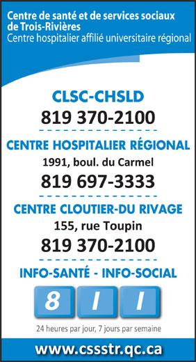 Centre de Santé et de Services Sociaux de Trois-Rivières (819-370-2100) - Annonce illustrée======= - Centre hospitalier affilié universitaire régional Centre de santé et de services sociaux de Trois-Rivières
