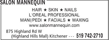 Salon Mannequin (519-742-2710) - Annonce illustrée======= - HAIR * SKIN * NAILS L'OREAL PROFESSIONAL MANI/PEDI * FACIALS * WAXING www.salonmannequin.com