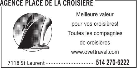 The Cruise Place (514-270-6222) - Display Ad - Meilleure valeur pour vos croisières! Toutes les compagnies de croisières www.ovettravel.com  Meilleure valeur pour vos croisières! Toutes les compagnies de croisières www.ovettravel.com  Meilleure valeur pour vos croisières! Toutes les compagnies de croisières www.ovettravel.com