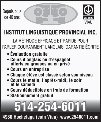 Institut Linguistique Provincial Inc (514-254-6011) - Display Ad - 514-254-6011 4930 Hochelaga (coin Viau)  www.2546011.com