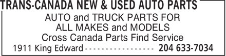 Trans-Canada New & Used Auto Parts (204-633-7034) - Annonce illustrée======= - AUTO and TRUCK PARTS FOR ALL MAKES and MODELS Cross Canada Parts Find Service