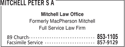 Mitchell Peter S A (506-853-1105) - Annonce illustrée======= - Mitchell Law Office Formerly MacPherson Mitchell Full Service Law Firm