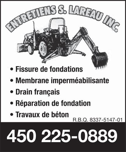 Excavation Lareau Dubuc (450-225-0889) - Annonce illustrée======= - Fissure de fondations Membrane imperméabilisante Drain français Réparation de fondation Travaux de béton R.B.Q. 8337-5147-01 450 225-0889