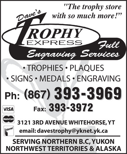 Dave's Trophy Express (867-393-3969) - Annonce illustrée======= -