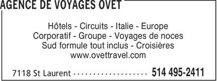 Agence de Voyages Ovet (514-495-2411) - Annonce illustrée======= - Hôtels - Circuits - Italie - Europe Corporatif - Groupe - Voyages de noces Sud formule tout inclus - Croisières www.ovettravel.com  Hôtels - Circuits - Italie - Europe Corporatif - Groupe - Voyages de noces Sud formule tout inclus - Croisières www.ovettravel.com