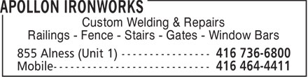 Apollon Ironworks (416-736-6800) - Display Ad - Custom Welding & Repairs Railings - Fence - Stairs - Gates - Window Bars  Custom Welding & Repairs Railings - Fence - Stairs - Gates - Window Bars  Custom Welding & Repairs Railings - Fence - Stairs - Gates - Window Bars  Custom Welding & Repairs Railings - Fence - Stairs - Gates - Window Bars  Custom Welding & Repairs Railings - Fence - Stairs - Gates - Window Bars