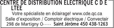 Centre de Distribution Électrique CDE (450-438-1263) - Display Ad - Votre spécialiste en éclairage! www.cde.qc.ca Salle d'exposition / Comptoir électrique / Convectair
