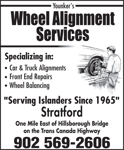 Wheel Alignment Service (902-569-2606) - Annonce illustrée======= - Car & Truck Alignments Front End Repairs Wheel Balancing Serving Islanders Since 1965 Stratford One Mile East of Hillsborough Bridge on the Trans Canada Highway 902 569-2606 Specializing in: