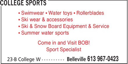 College Sports (613-967-0423) - Display Ad - Swimwear   Water toys   Rollerblades Ski wear & accessories Ski & Snow Board Equipment & Service Summer water sports Come in and Visit BOB! Sport Specialist  Swimwear   Water toys   Rollerblades Ski wear & accessories Ski & Snow Board Equipment & Service Summer water sports Come in and Visit BOB! Sport Specialist