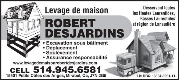 Levage de maison robert desjardins 15501 petite cote for Assurance maison desjardins
