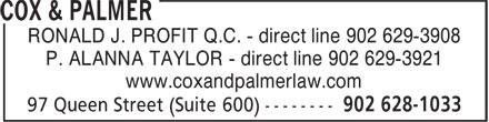 Cox & Palmer (902-628-1033) - Display Ad - RONALD J. PROFIT Q.C. - direct line 902 629-3908 P. ALANNA TAYLOR - direct line 902 629-3921 www.coxandpalmerlaw.com