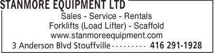 Stanmore Equipment Ltd (416-291-1928) - Display Ad - Sales - Service - Rentals Forklifts (Load Lifter) - Scaffold www.stanmoreequipment.com Sales - Service - Rentals Forklifts (Load Lifter) - Scaffold www.stanmoreequipment.com