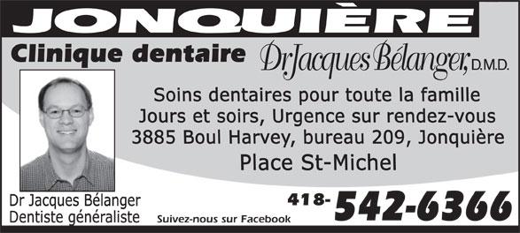 Clinique Dentaire Dr Jacques Bélanger D M D (418-542-6366) - Annonce illustrée======= - Clinique dentaire 418- 542-6366 Suivez-nous sur Facebook