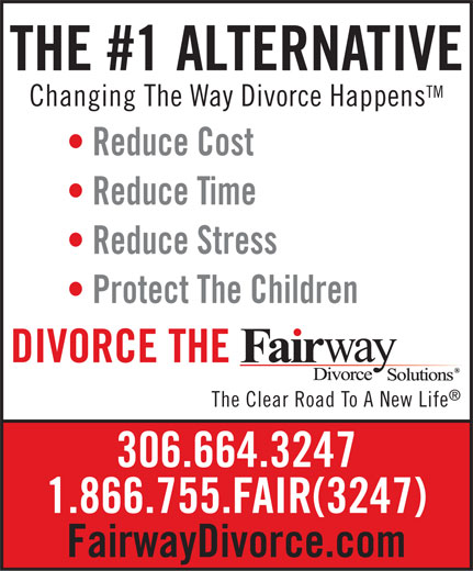 Fairway Divorce Solutions (306-664-3247) - Annonce illustrée======= - THE #1 ALTERNATIVE TM Changing The Way Divorce Happens Reduce Cost Reduce Time Reduce Stress Protect The Children DIVORCE THE The Clear Road To A New Life 306.664.3247 1.866.755.FAIR(3247) FairwayDivorce.com