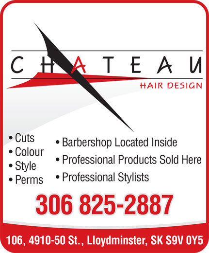 Chateau Hair Design (306-825-2887) - Annonce illustrée======= - Cuts Barbershop Located Inside Colour Professional Products Sold Here Style Professional Stylists Perms 306 825-2887 106, 4910-50 St., Lloydminster, SK S9V 0Y5