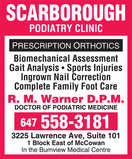 Scarborough Podiatry Clinic (416-289-9886) - Annonce illustrée======= - PRESCRIPTION ORTHOTICS Biomechanical Assessment Gait Analysis  Sports Injuries Ingrown Nail Correction Complete Family Foot Care 647 558-3181