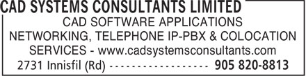 CAD Systems Consultants Limited (905-820-8813) - Display Ad - CAD SOFTWARE APPLICATIONS NETWORKING, TELEPHONE IP-PBX & COLOCATION SERVICES - www.cadsystemsconsultants.com