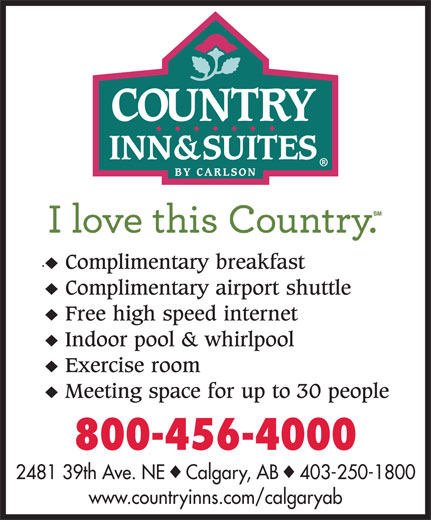 Country Inn & Suites By Carlson (403-250-1800) - Display Ad - 800-456-4000 2481 39th Ave. NE    Calgary, AB    403-250-1800 www.countryinns.com/calgaryab 800-456-4000 2481 39th Ave. NE    Calgary, AB    403-250-1800 www.countryinns.com/calgaryab  800-456-4000 2481 39th Ave. NE    Calgary, AB    403-250-1800 www.countryinns.com/calgaryab
