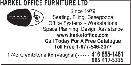 Harkel Office Furniture Ltd (416-665-1461) - Annonce illustrée======= - Since 1979 Seating, Filing, Casegoods Office Systems - Workstations Space Planning, Design Assistance www.harkeloffice.com Call Today For A Free Catalogue Toll Free 1-877-546-2377