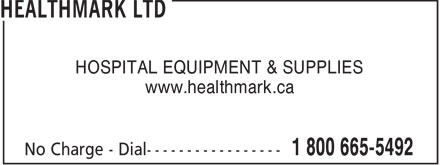 Healthmark Ltd (1-800-665-5492) - Display Ad - HOSPITAL EQUIPMENT & SUPPLIES www.healthmark.ca  HOSPITAL EQUIPMENT & SUPPLIES www.healthmark.ca  HOSPITAL EQUIPMENT & SUPPLIES www.healthmark.ca  HOSPITAL EQUIPMENT & SUPPLIES www.healthmark.ca  HOSPITAL EQUIPMENT & SUPPLIES www.healthmark.ca  HOSPITAL EQUIPMENT & SUPPLIES www.healthmark.ca  HOSPITAL EQUIPMENT & SUPPLIES www.healthmark.ca  HOSPITAL EQUIPMENT & SUPPLIES www.healthmark.ca