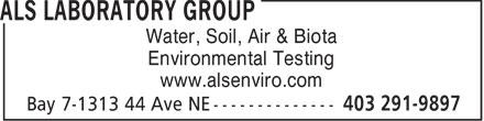 ALS Laboratory Group (403-407-1800) - Display Ad - Water, Soil, Air & Biota Environmental Testing www.alsenviro.com