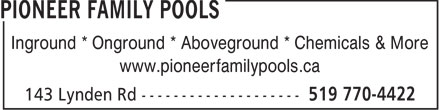 Pioneer Family Pools (519-770-4422) - Display Ad - Inground * Onground * Aboveground * Chemicals & More www.pioneerfamilypools.ca