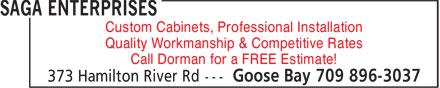 Saga Enterprises Inc. (709-896-3037) - Annonce illustrée======= - Custom Cabinets, Professional Installation Quality Workmanship & Competitive Rates Call Dorman for a FREE Estimate!