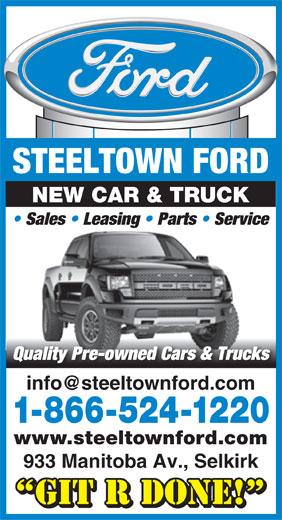 Steeltown Ford Sales 1980 Ltd (204-482-3841) - Annonce illustrée======= - STEELTOWN FORD NEW CAR & TRUCK Sales   Leasing   Parts   Service Quality Pre-owned Cars & Trucks 1-866-524-1220 www.steeltownford.com 933 Manitoba Av., Selkirk GIT R DONE!