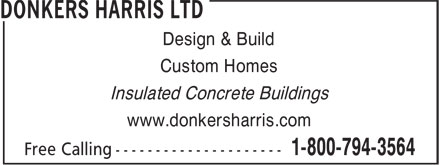 Donkers Harris Ltd (519-291-4881) - Display Ad - Insulated Concrete Buildings www.donkersharris.com Design & Build Custom Homes