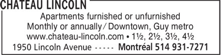 Château Lincoln (514-931-7271) - Display Ad - Apartments furnished or unfurnished Monthly or annually / Downtown, Guy metro www.chateau-lincoln.com • 1½, 2½, 3½, 4½