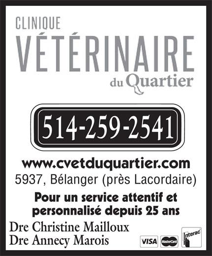 Clinique Vétérinaire Du Quartier (514-259-2541) - Annonce illustrée======= - www.cvetduquartier.com 5937, Bélanger (près Lacordaire) Pour un service attentif et personnalisé depuis 25 ans Dre Christine Mailloux Dre Annecy Marois