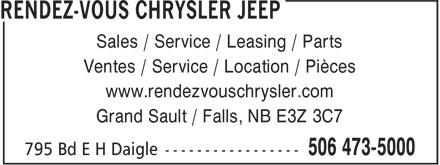 Rendez-Vous Chrysler Jeep (506-473-5000) - Annonce illustrée======= - Ventes / Service / Location / Pièces Sales / Service / Leasing / Parts www.rendezvouschrysler.com Grand Sault / Falls, NB E3Z 3C7