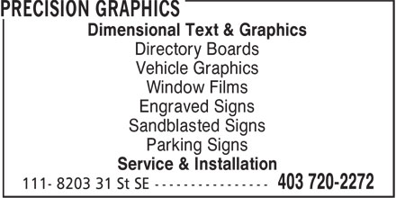 Precision Graphics (403-720-2272) - Annonce illustrée======= - Dimensional Text & Graphics Directory Boards Vehicle Graphics Window Films Engraved Signs Sandblasted Signs Parking Signs Service & Installation