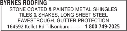 Byrnes Roofing (519-688-3436) - Display Ad - STONE COATED & PAINTED METAL SHINGLES TILES & SHAKES, LONG SHEET STEEL EAVESTROUGH, GUTTER PROTECTION STONE COATED & PAINTED METAL SHINGLES TILES & SHAKES, LONG SHEET STEEL EAVESTROUGH, GUTTER PROTECTION